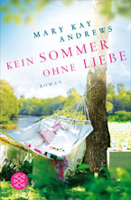 Mary Kay Andrews: Kein Sommer ohne Liebe