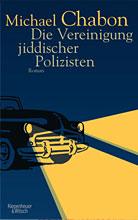 Chabon, Michael: Die Vereinigung jiddischer Polizisten