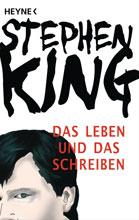 Stephen King: Das Leben und das Schreiben