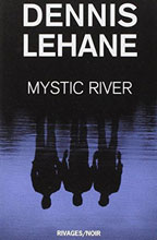 Dennis Lehane: Mystic River (Spur der Wölfe)