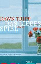 Dawn Tripp: Das Liebesspiel
